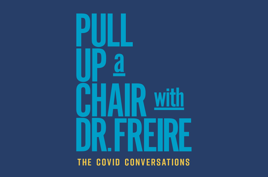 Pull up a Chair with Dr. Freire